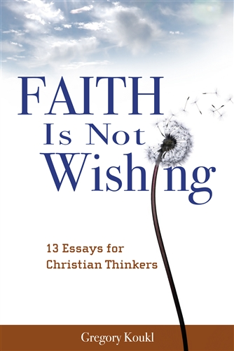 is not wishing essays for christian thinkers faith is not wishing 13 essays for christian thinkers