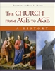 The Church from Age to Age: A History