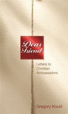 Dear Friend: Letters to Christian Ambassadors