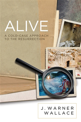 Alive: A Cold-Case Approach to the Resurrection (10-Pack)
