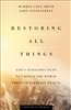 Restoring All Things: God's Audacious Plan to Change the World through Everyday People