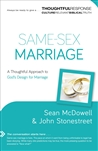 Same-Sex Marriage: A Thoughtful Approach to Godäó»s Design for Marriage