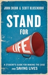 Stand for Life: A Student's Guide for Making the Case and Saving Lives