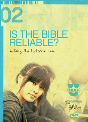 TrueU: Is the Bible Reliable?