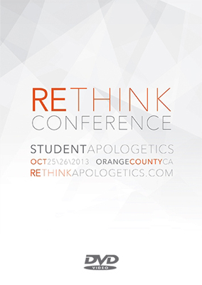 reTHINK 2013 Student Apologetics Conference DVD