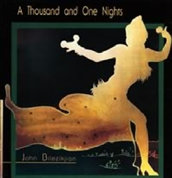 John Bilezikjian One Thousand and One Nights