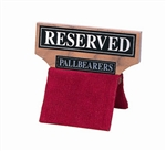 "Wood ""Reserved Pallbearer"" Seat Signs"