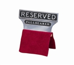 "Aluminum ""Reserved Pallbearer"" Seat Signs"