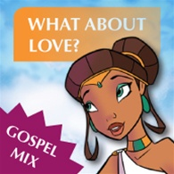 Sheet Music Track 19 What about Love? Gospel Re-Mix - Friends and Heroes