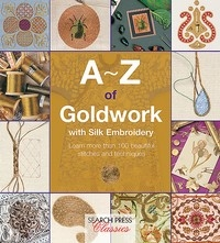 A-Z of Goldwork with Silk Embroidery - Country Bumpkin