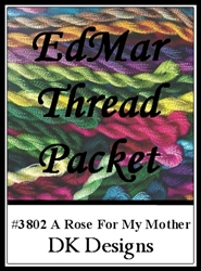 A Rose For My Mother - EdMar Thread Packet #3802