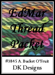 A. Bucket O'Fruit - EdMar Thread Packet #3845