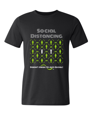 Social Distancing Doesn't Mean I'm Anti-Social Shirt