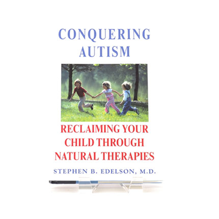 Book cover for Conquering Autism - Reclaiming Your Child Through Natural Therapies by Stephen B Edelson, M.D.