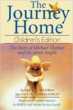 "<html><body><h2><span style=""font-size:14px;"">THE JOURNEY HOME: CHILDREN'S EDITION</span><br />The Story of Michael Thomas & the 7 Angels<br /><span style=""font-size:14px;"">by Theresa Corley</span></h2></body></html>"