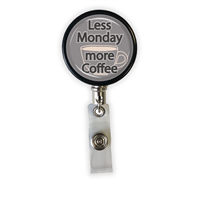 Less Monday More Coffee Heavy Duty Steel Cord Badge Reel