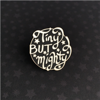 Tiny But Mighty Pin
