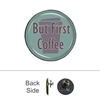 But First Coffee Pin