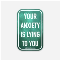 Anxiety is a Liar Decal