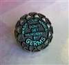 Don't Get Murdered by Germs! - Black Plague Edition Pin