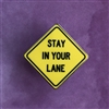 Stay in Your Lane Pin