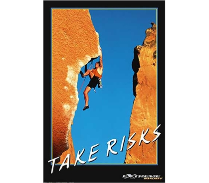 Mountain Climbing -Take Risks Poster Decorating For College Dorms Products For College Wall Decor
