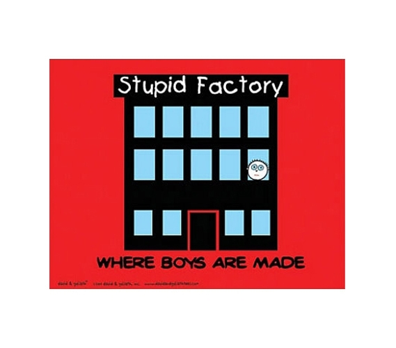 Cheap College Poster Stupid Factory Where Boys Are Made