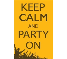 Fun Dorm Supplies - Keep Calm And Party On Poster - Shop For College