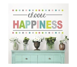 Choose Happiness Decor - Peel N Stick - Inspirational Decorations