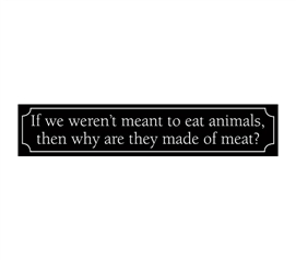 Funny Wall Poster - Why Are Animals Made Out Of Meat? - College Door Tin Sign