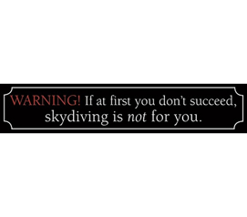 Funny College Student Perspective - Warning: Don't Fail At Skydiving - Funny Tin Sign