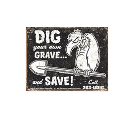 Best Dorm Wall Decor - Dig Your Grave Tin Sign - Buy Dorm Supplies
