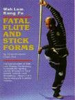 Martial Arts Book Fatal Flute And Stick Forms