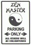 Martial Arts Novelties Parking Sign Zen Master