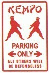 Martial Arts Novelties Parking Sign Kempo Only