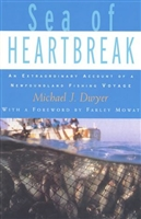 Sea of Heartbreak: An Extraordinary Account Of A Newfoundland Fishing Voyage Paperback by Michael J. Dwyer Sea of Heartbreak: An Extraordinary Account Of A Newfoundland Fishing Voyage by Michael J. Dwyer -Paperback