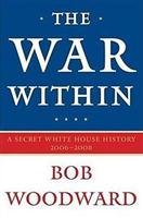 The War Within: A Secret White House History 2006-2008 Hardcover