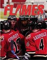 The Flames: Celebrating Calgary's Dream Season, 2003-04  by Andrew Podineks