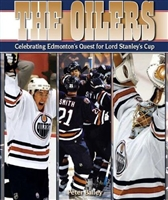 The Oilers: Celebrating Edmonton's Quest for Lord Stanley's Cup
