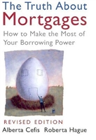 The Truth About Mortgages: How to Make the Most of Your Borrowing Power by Roberta Hauge, Alberta Cefis-Paperback