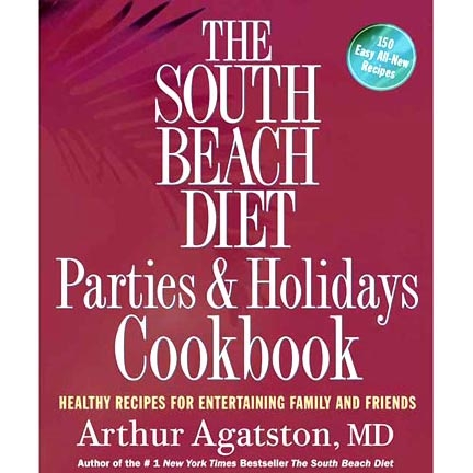 The South Beach Diet - Parties & Holidays Cookbook