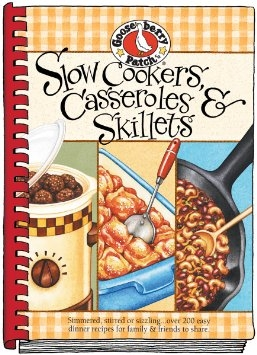 Gooseberry Patch Slow Cookers, Casseroles & Skillets book