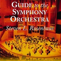 The Concertgoer's Guide to the Symphony Orchestra by Steven L. Rosenhaus