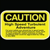 CAUTION HIGH SPEED