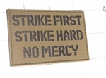 Strike First Strike Hard No Mercy Morale Patch, Coyote