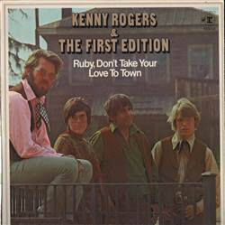 Kenny Rogers & The First Edition Ruby, Don't Take Your Love To Town