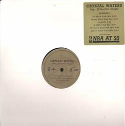 Crystal Waters Say...If You Feel Alright