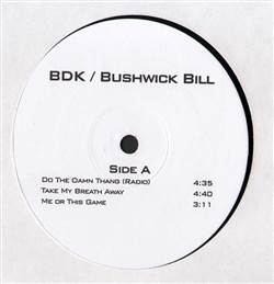 BDK / Bushwick Bill Do The Damn Thang