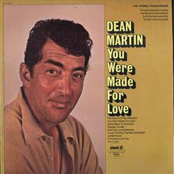Dean Martin You Were Made For Love