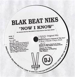 Blak Beat Niks Now I Know / He's The Man